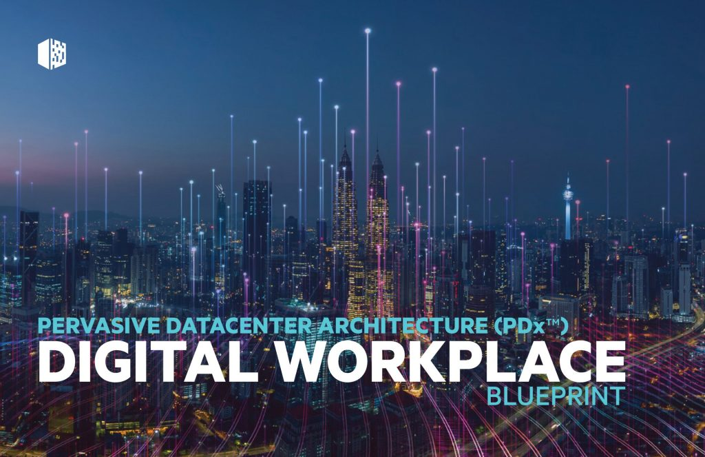 Pervasive Datacenter Architecture (PDx™): Digital Workplace Blueprint