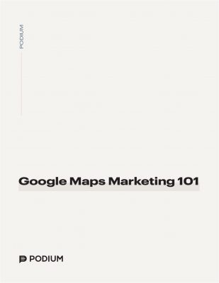 Google Maps Marketing 101