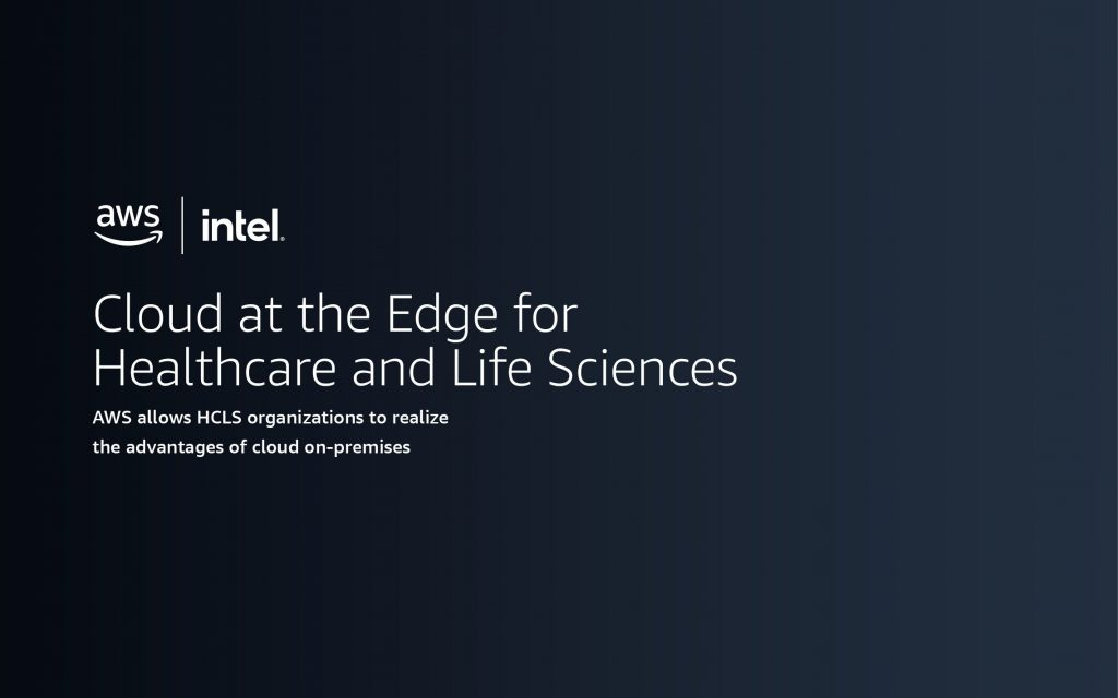 Cloud at the Edge for Healthcare and Life Sciences