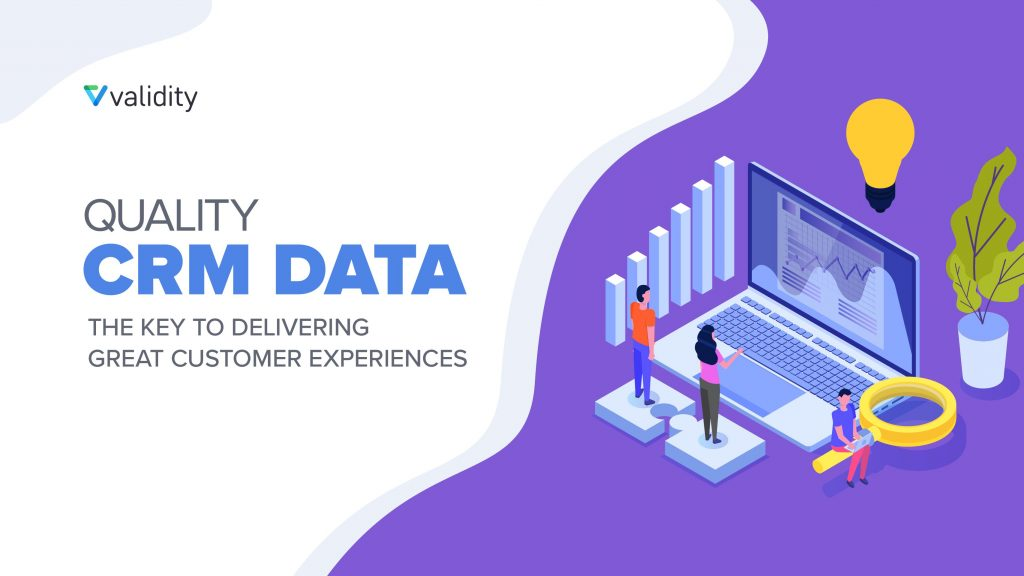 Quality CRM Data: The Key to Delivering Great Customer Experiences