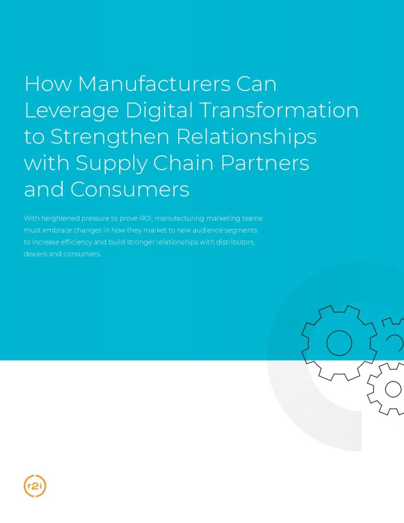 How Manufacturers Can Leverage Digital Transformation to Strengthen Relationships with Supply Chain Partners and Consumers