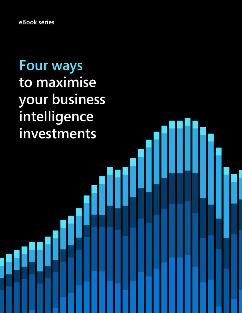 Four ways to maximise your business intelligence investments