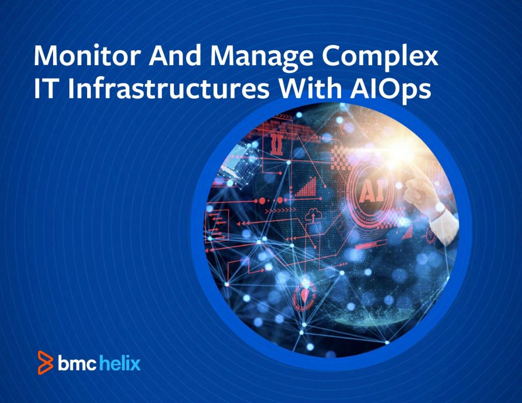 Monitor And Manage Complex IT Infrastructures With AIOps