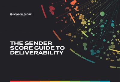 The Sender Score Guide to Deliverability
