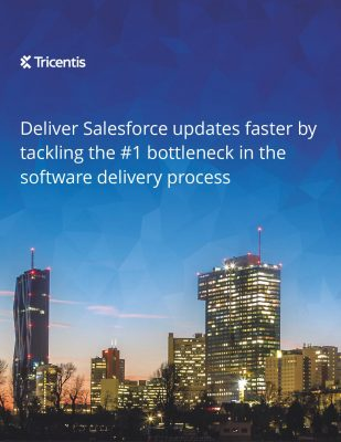 Deliver Salesforce updates faster by tackling the #1 bottleneck in the software delivery process