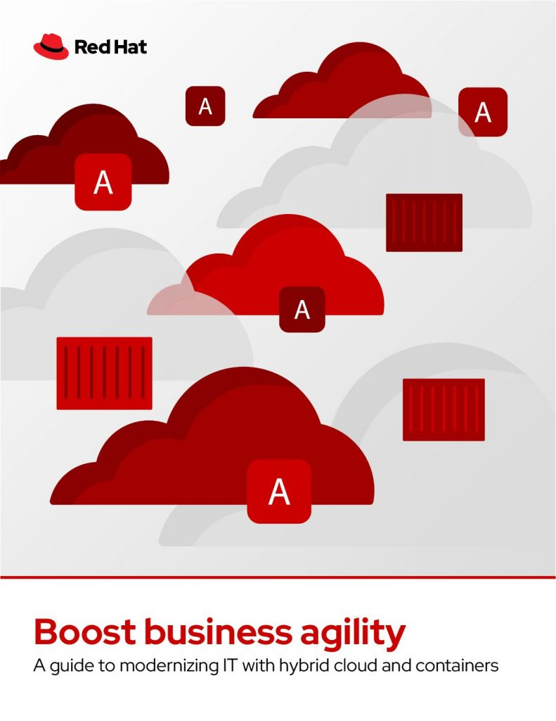 Boost business agility – A guide to modernizing IT with hybrid cloud and containers