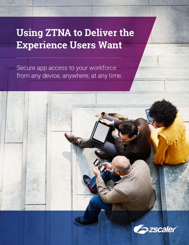 Zscaler ZTNA Service: Deliver the Experience Users Want