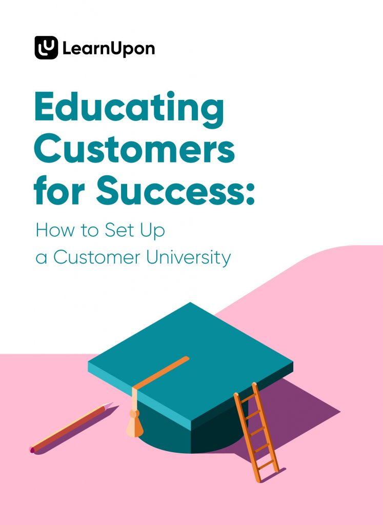 Educating Customers for Success- How to Set Up a Customer University