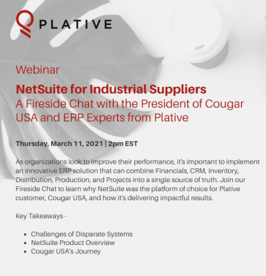 NetSuite for Industrial Suppliers A Fireside Chat with the President of Cougar USA and ERP Experts from Plative