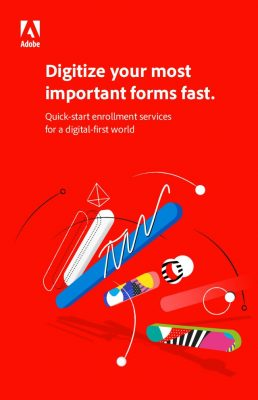 Digitize your most important forms fast.