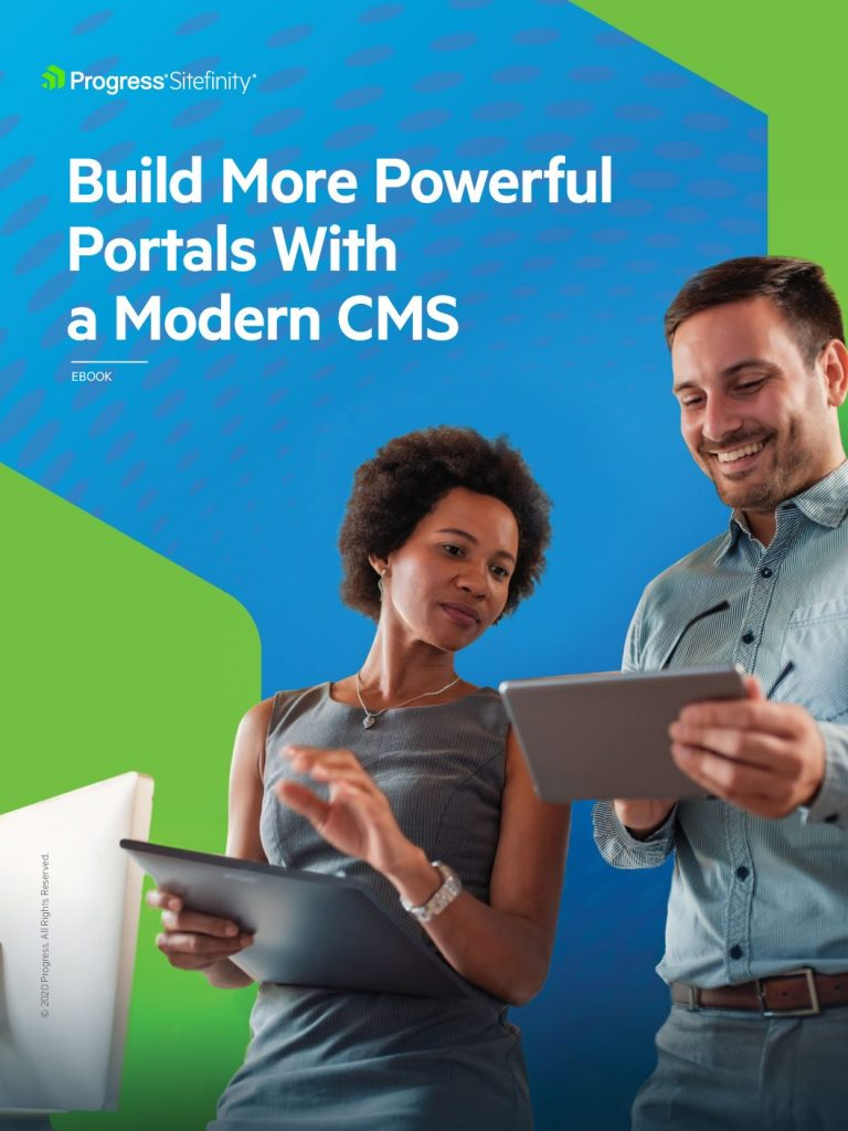 Build More Powerful Portals With a Modern CMS