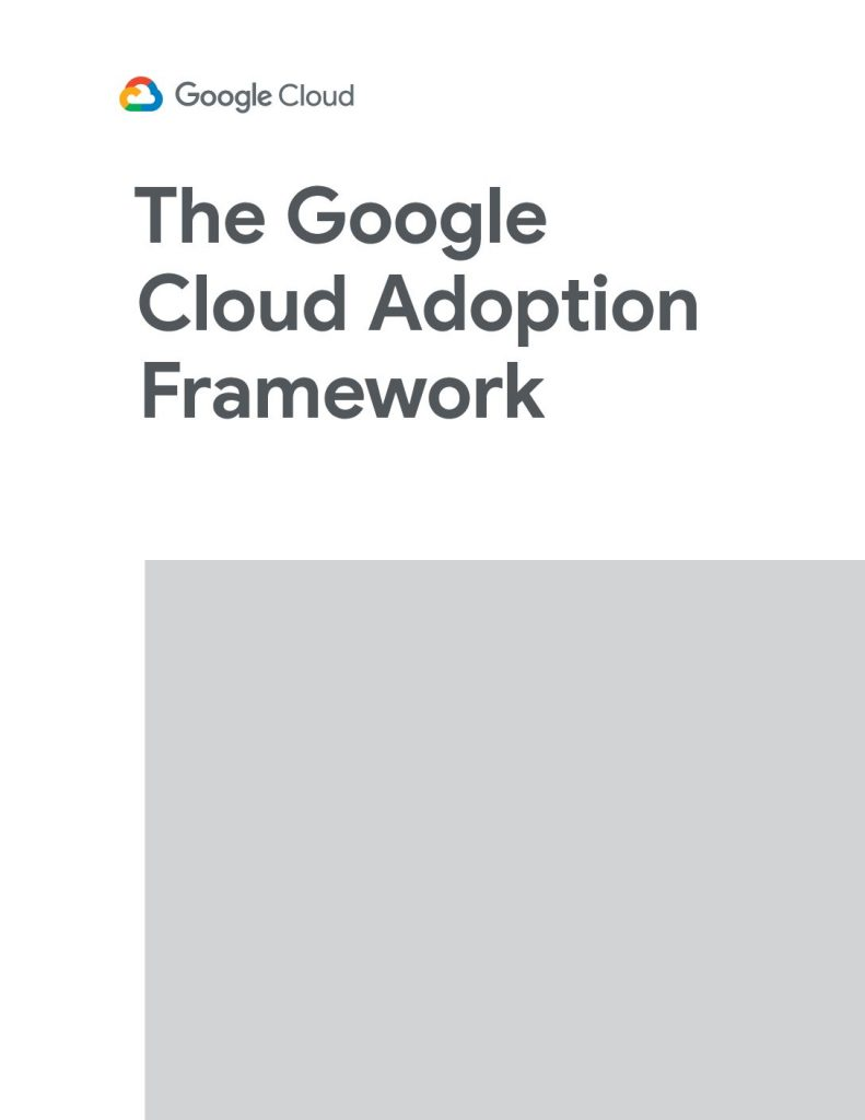 The Google Cloud Adoption Framework
