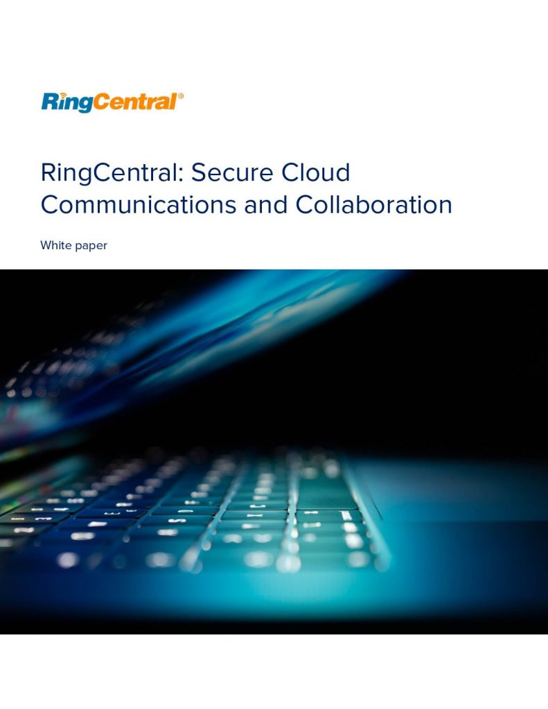 RingCentral: Secure Cloud  Communications and Collaboration