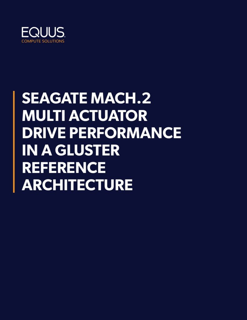 SEAGATE MACH.2 MULTI ACTUATOR DRIVE PERFORMANCE IN A GLUSTER REFERENCE ARCHITECTURE
