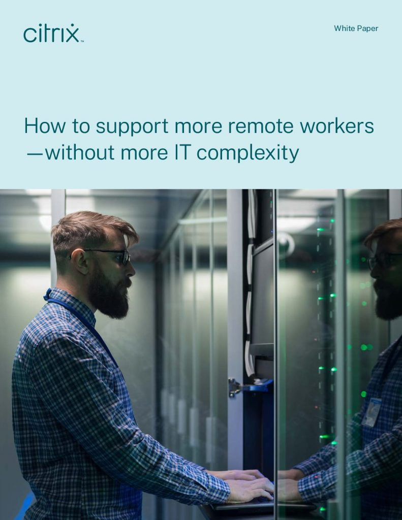 How to support more remote workers —without more IT complexity