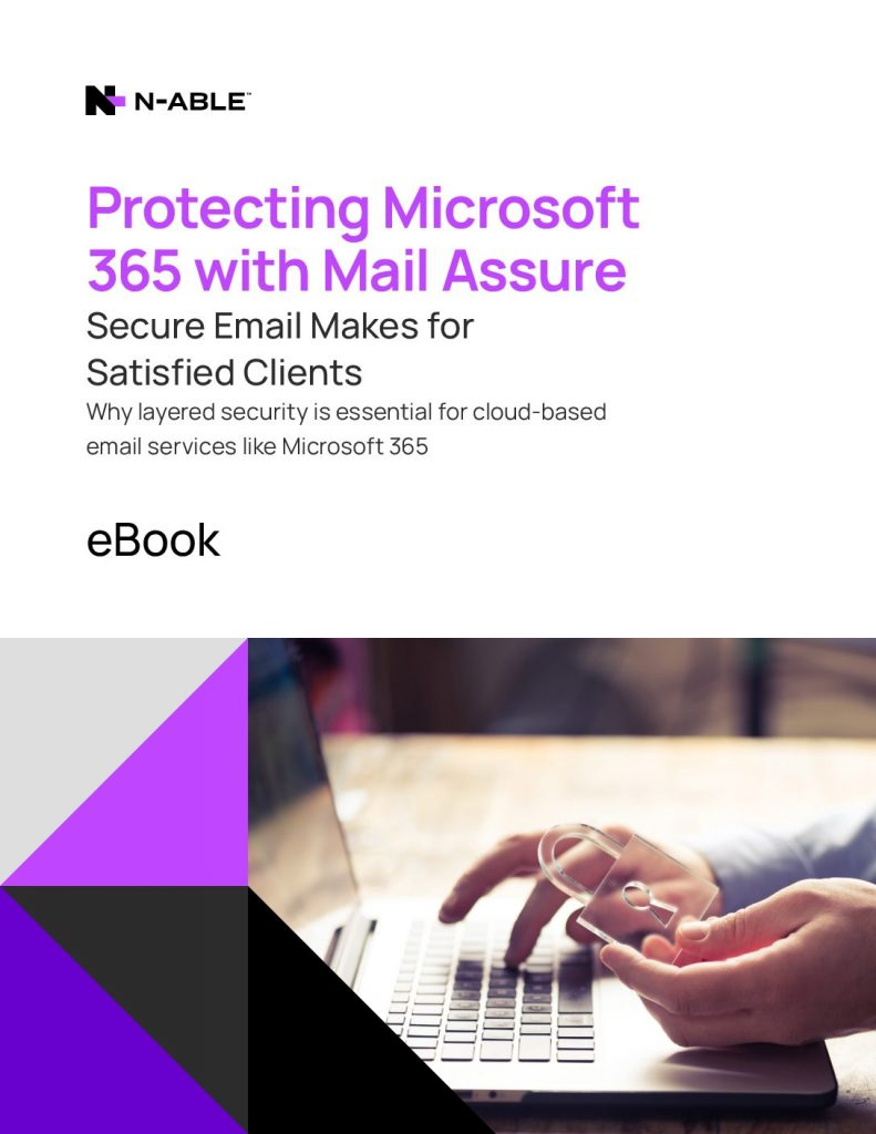 Protecting Microsoft 365 with Mail Assure: Secure Email Makes for Satisfied Clients