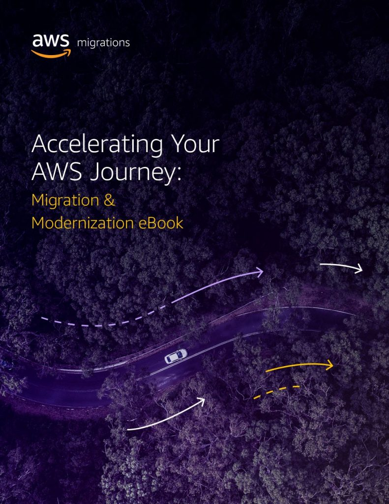 Accelerating Your AWS Journey: Migration  and  Modernization eBook