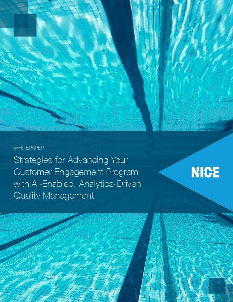 Strategies for Advancing Your Customer Engagement Program with AI- Enabled, Analytics- Driven Quality Management