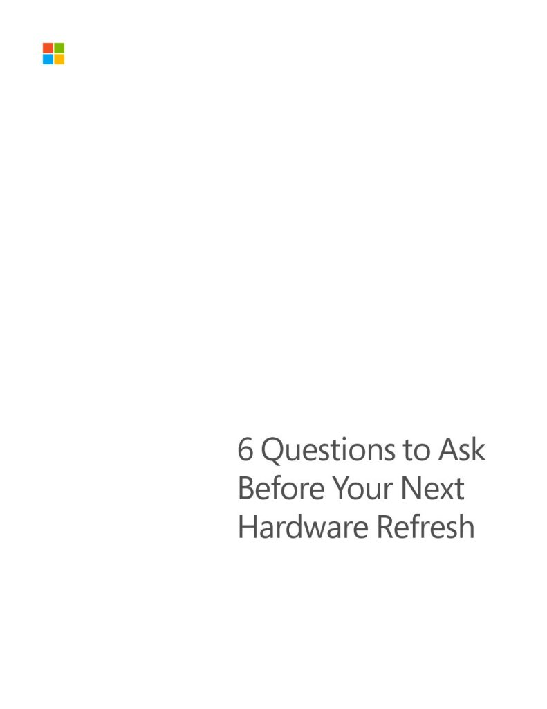 """Get the e-book """"6 Questions to Ask Before Your Next Hardware Refresh"""""""