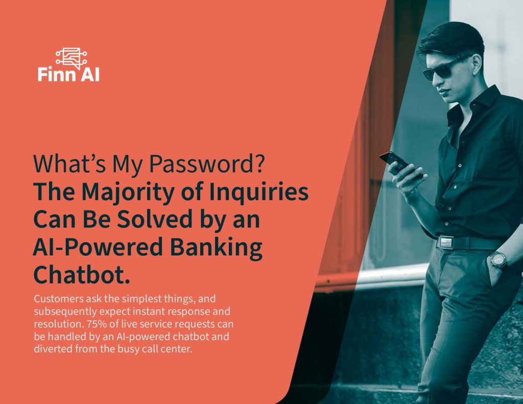What's My Password? The Majority of Inquiries Can Be Solved by an AI-Powered Banking Chatbot