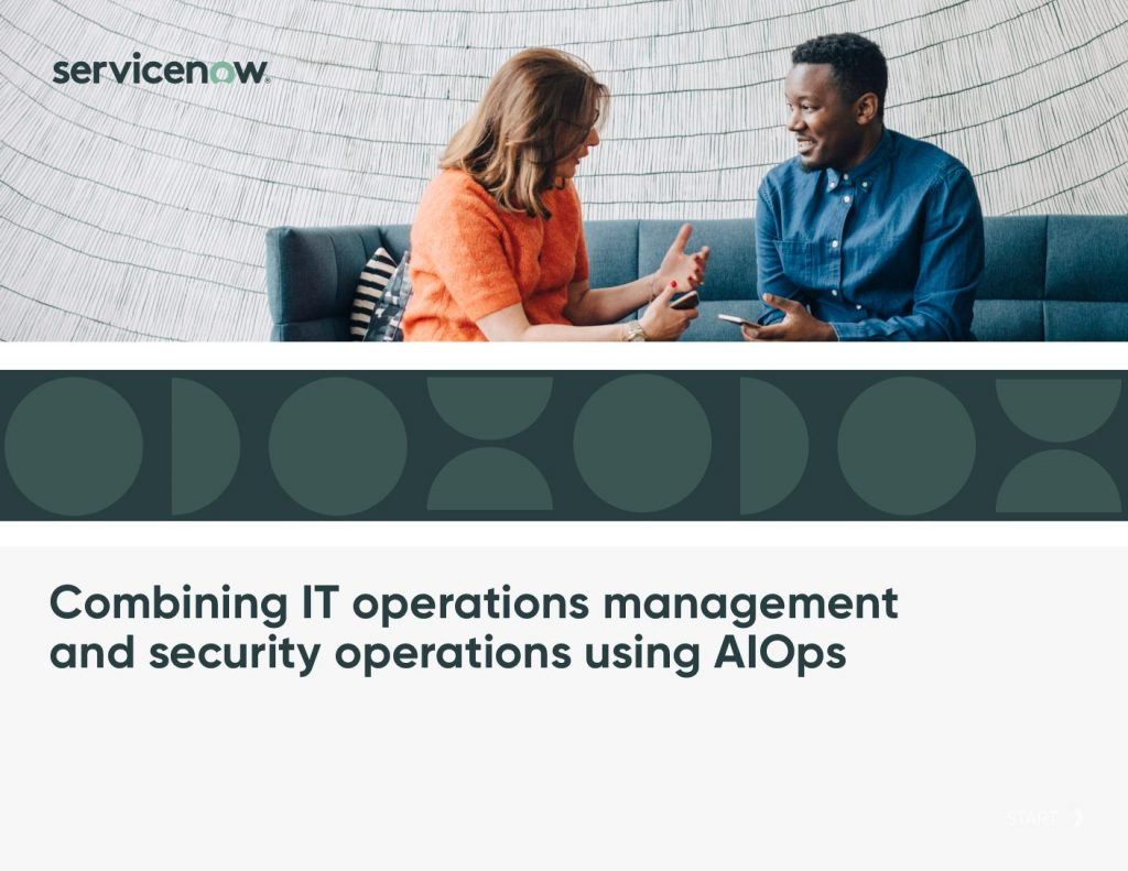 Combining IT Operations Management And Security Operations Using AIOps
