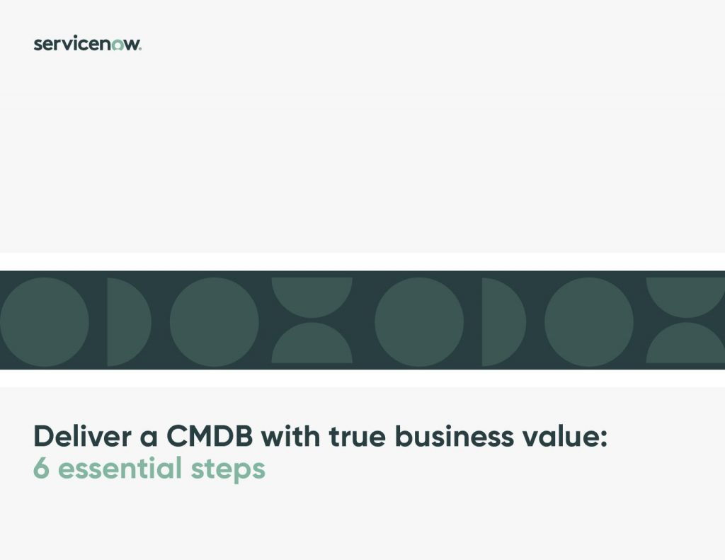 Deliver A CMDB With True Business Value: 6 Essential Steps