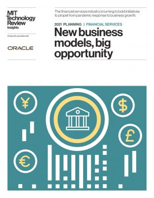 2021 PLANNING | FINANCIAL SERVICES New business models, big opportunity