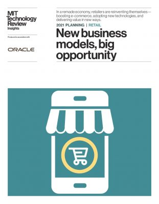 2021 PLANNING | RETAIL New business models, big opportunity