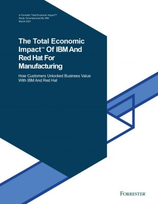 IND: The Total Economic Impact of IBM and Red Hat for Manufacturing