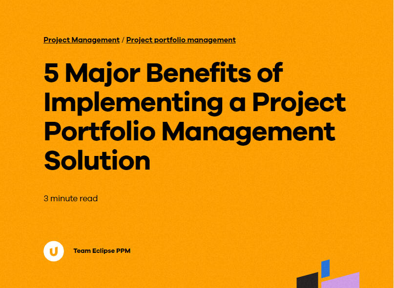 5 Major Benefits of Implementing a Project Portfolio Management Solution