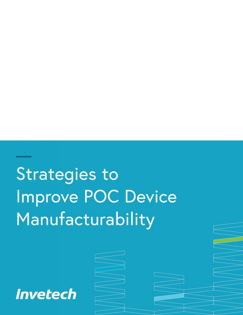 5 Strategies for Improving POC Device Manufacturability