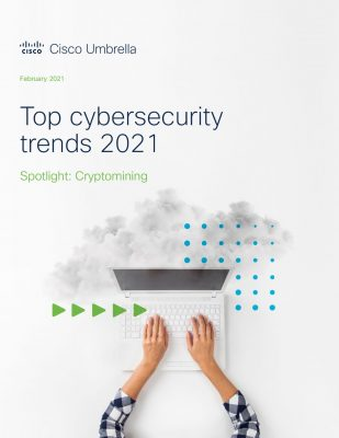 Top cybersecurity trends 2021: Cryptomining