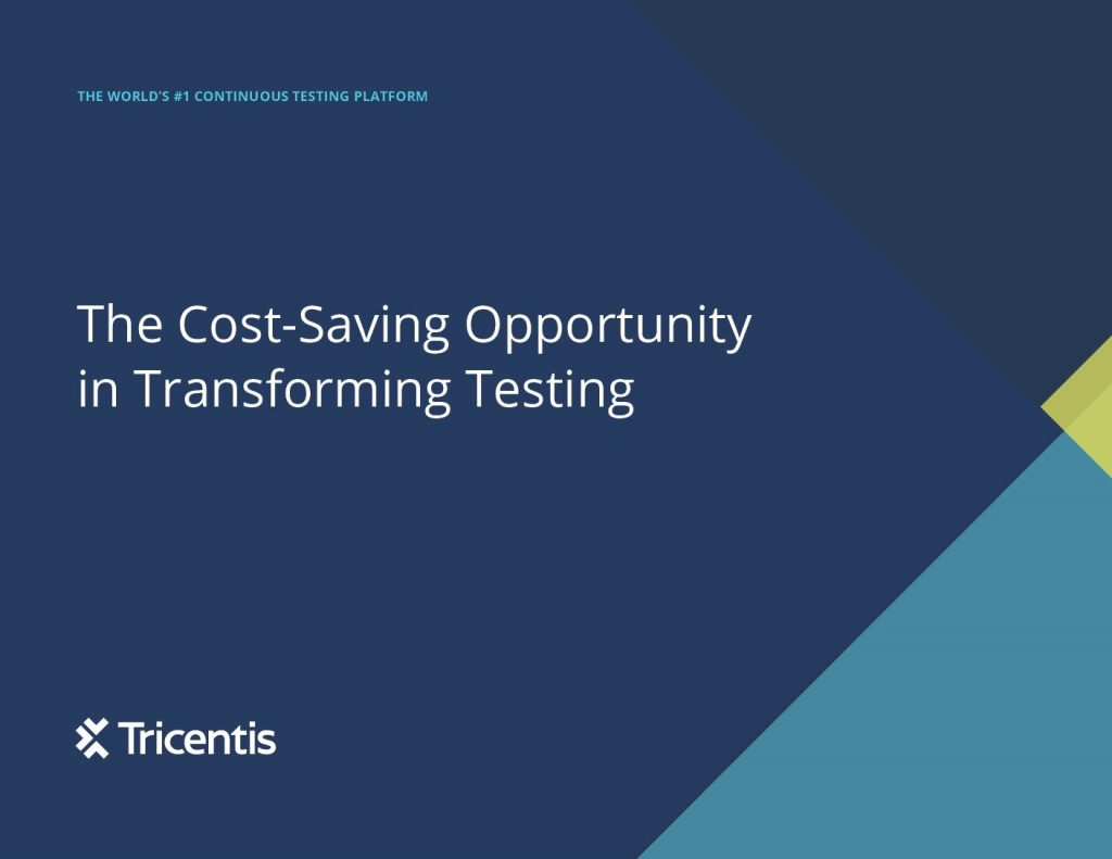 The Cost- Saving Opportunity in Transforming Testing