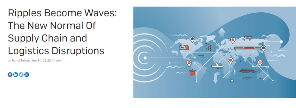 Ripples Become Waves: The New Normal Of Supply Chain and Logistics Disruptions