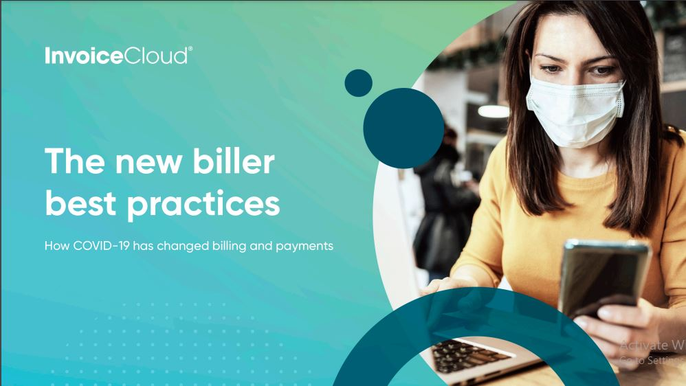 The New Biller Best  Practices:  How the COVID19  pandemic changed  billing and payment