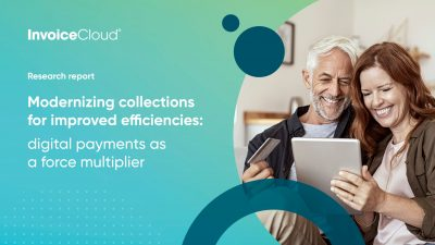 Modernizing  Collections for  Improved  Efficiencies: Digital  payments as a force  multiplier