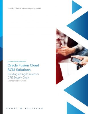 Oracle Fusion Cloud SCM Solutions: Building an Agile Telecom CPE Supply Chain