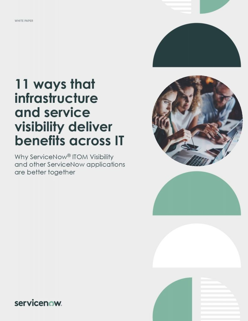 11 ways infrastructure and service visibility delivers benefits across IT