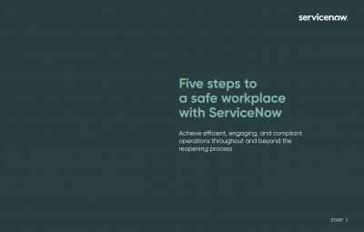 Five steps to a safe workplace with ServiceNow