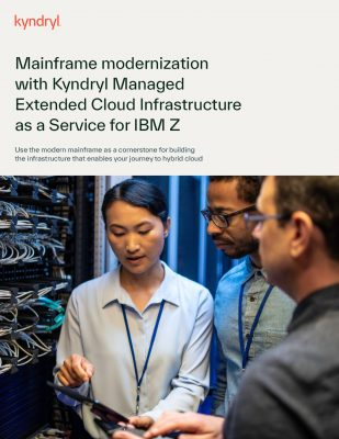 Mainframe modernization with Kyndryl Managed Extended Cloud Infrastructure as a Service for IBM Z