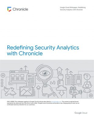 Redefining Security Analytics With Chronicle