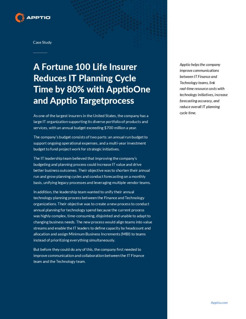 A Fortune 100 Life Insurer Reduces IT Planning Cycle Time by 80% with ApptioOne and Apptio Targetprocess