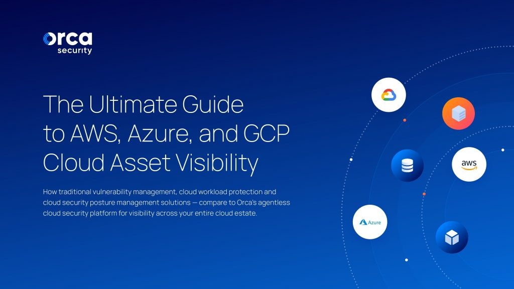 The Ultimate Guide to AWS, Azure, and GCP Cloud Asset Visibility