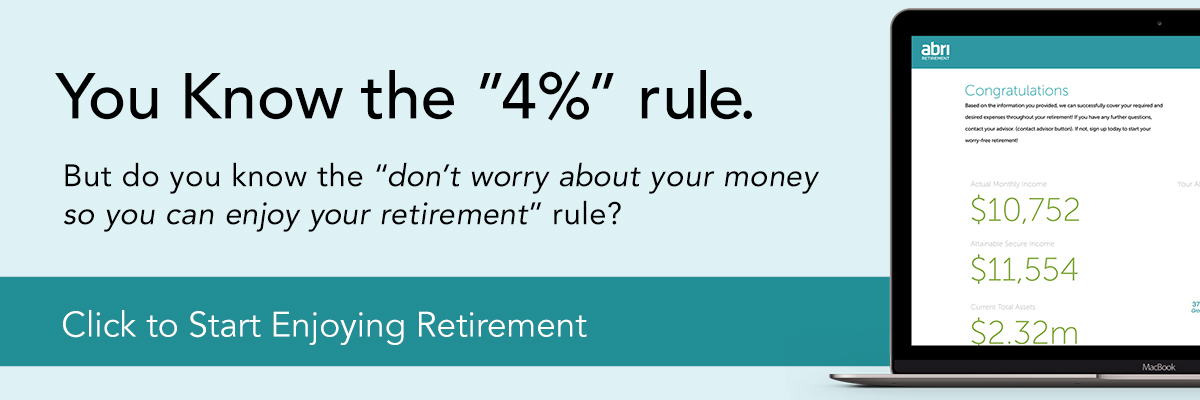 You Know the 4% Rule. But Do You know the don't worry about money so you can enjoy your retirement rule. Click to start enjoying retirement.