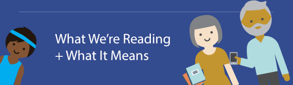 What We're Reading + What It Means