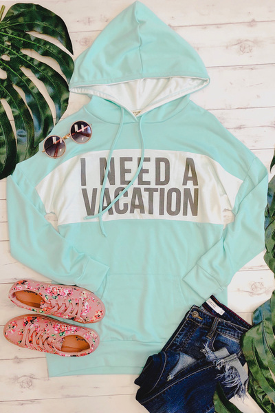 Need a Vacation Hoodie
