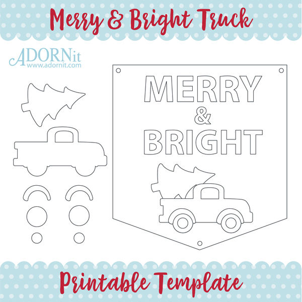 Merry & Bright Christmas Truck - Printable Template Instant Digital Download