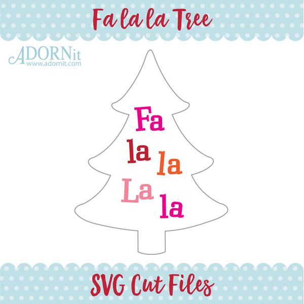 Fa la la Tree - Instant Digital Download SVG File