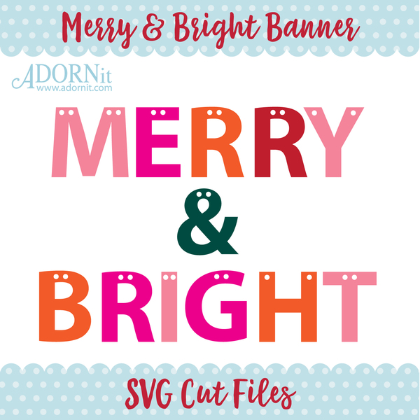 Merry & Bright Banner - Instant Digital Download SVG File