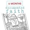 Documentedfaith6months